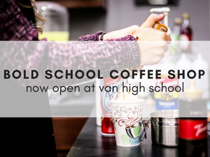 Bold School Coffee Now Open!