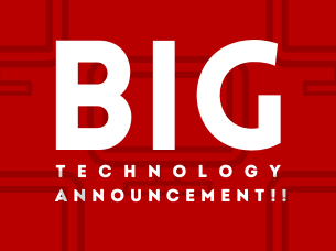 BIG TECHNOLOGY ANNOUNCEMENT